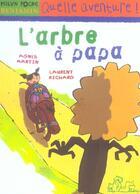 Couverture du livre « L'ARBRE A PAPA » de Laurent Richard et Agnes Martin aux éditions Milan