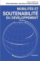 Couverture du livre « Mobilités et soutenabilité du développement » de Jean Brot et Hubert Gerardin et Thierry Montalieu aux éditions Karthala