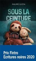 Couverture du livre « Sous la ceinture » de Gustin Philippe aux éditions Ker Editions