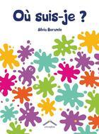 Couverture du livre « Où suis-je ? » de Silvia Borando aux éditions Circonflexe