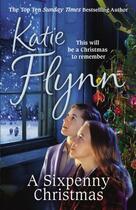 Couverture du livre « A Sixpenny Christmas » de Flynn Katie aux éditions Random House Digital