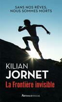 Couverture du livre « La frontière invisible » de Kilian Jornet aux éditions Arthaud