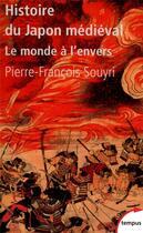 Couverture du livre « Histoire du Japon médiéval » de Pierre-Francois Souyri aux éditions Tempus/perrin