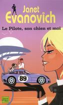 Couverture du livre « Le pilote, son chien et moi » de Janet Evanovich aux éditions Fleuve Noir