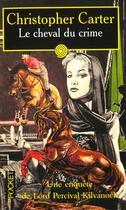Couverture du livre « Le Cheval Du Crime » de Christopher Carter aux éditions Pocket