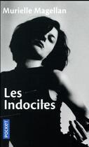 Couverture du livre « Les indociles » de Murielle Magellan aux éditions Pocket