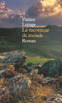 Couverture du livre « Le raconteur de monde » de Patrice Lepage aux éditions J'ai Lu
