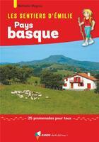 Couverture du livre « LES SENTIERS D'EMILIE ; Pays basque, 25 promenades pour tous » de Nathalie Magrou aux éditions Rando Editions
