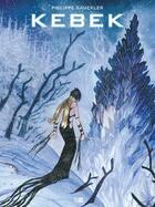 Couverture du livre « Kebek ; coffret » de Philippe Gauckler aux éditions Daniel Maghen