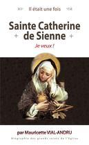 Couverture du livre « Sainte Catherine de Sienne » de Mauricette Vial-Andru aux éditions Saint Jude