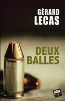 Couverture du livre « Deux balles » de Gerard Lecas aux éditions Jigal