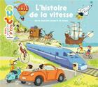 Couverture du livre « L'histoire de la vitesse ; de la marche à pied jusqu'à la fusée » de Stephane Frattini et Stephanie Ledu aux éditions Milan
