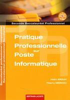 Couverture du livre « Pratique professionnelle sur poste informatique ; 2de bac pro comptabilité, secrétariat » de Haim Arouh aux éditions Bertrand Lacoste