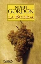 Couverture du livre « La bodega » de Noah Gordon aux éditions Michel Lafon