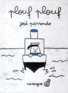 Couverture du livre « Plouf plouf » de Jose Parrondo aux éditions Rouergue