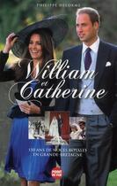 Couverture du livre « William et Catherine ; 150 ans de noces royales en Grande-Bretagne » de Philippe Delorme aux éditions L'express