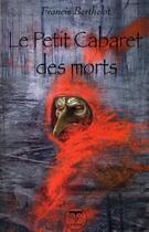 Couverture du livre « Le petit cabaret des morts » de Francis Berthelot aux éditions Le Belial