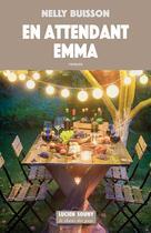 Couverture du livre « En attendant Emma » de Nelly Buisson aux éditions Lucien Souny