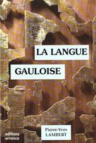 Couverture du livre « La langue gauloise » de Pierre-Yves Lambert aux éditions Errance