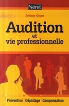Couverture du livre « Audition et vie professionnelle » de Jerome Goust aux éditions Liaisons