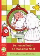 Couverture du livre « Le nouvel habit de monsieur Noël » de Celine Malepart et Christiane Duchesne aux éditions Bayard Canada
