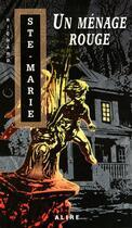 Couverture du livre « Un ménage rouge » de Richard Ste-Marie aux éditions Alire