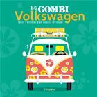 Couverture du livre « Le combi Volkswagen ; toute l'histoire d'un modèle mythique » de Collectif aux éditions L'imprevu