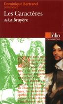 Couverture du livre « Les caracteres, de la Bruyère » de Dominique Bertrand et Jean De La Bruyere aux éditions Gallimard