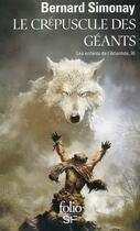 Couverture du livre « Les enfants de l'Atlantide t.3 ; le crépuscule des géants » de Bernard Simonay aux éditions Gallimard