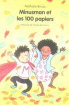 Couverture du livre « Minusman et les 100 papiers » de Magali Bonniol et Nathalie Brisac aux éditions Ecole Des Loisirs