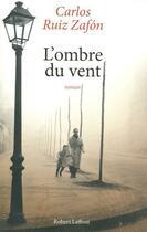 Couverture du livre « L'ombre du vent » de Carlos Ruiz Zafon aux éditions Robert Laffont