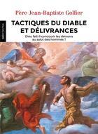 Couverture du livre « Tactiques du diable et délivrances » de Jean-Baptiste Golfier aux éditions Lethielleux