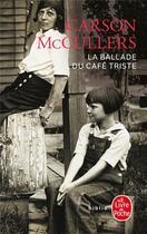 Couverture du livre « La ballade du café triste » de Carson Mccullers aux éditions Lgf
