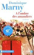 Couverture du livre « À l'ombre des amandiers » de Dominique Marny aux éditions Presses De La Cite