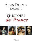 Couverture du livre « Alain Decaux raconte l'histoire de France » de Alain Decaux aux éditions Perrin