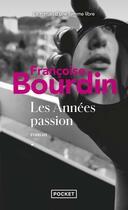Couverture du livre « Les années passion » de Francoise Bourdin aux éditions Pocket