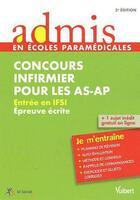 Couverture du livre « Concours infirmier pour les AS-AP ; entrée en IFSI ; épreuve ecrite ; je m'entraîne (2e édition) » de Isabelle Bisutti aux éditions Vuibert