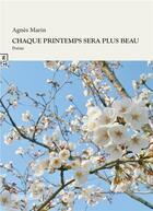 Couverture du livre « Chaque printemps sera le plus beau » de Agnes Marin aux éditions Complicites