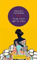 Couverture du livre « Plus noire est la mûre » de Wallace Henry Thurman aux éditions La Cheminante