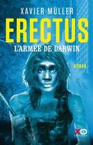 Couverture du livre « Erectus, l'armée de Darwin » de Xavier Muller aux éditions Xo