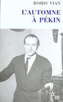 Couverture du livre « L'automne à Pékin » de Boris Vian aux éditions Minuit