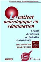 Couverture du livre « Le patient neurologique en réanimation ; à l'usage des infirmiers de réanimation et soins intensifs » de Ussalio aux éditions Sauramps Medical
