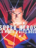 Couverture du livre « Super Heros ; La Magie D'Alex Ross » de Chip Kidd et Geoff Spear aux éditions Carnot