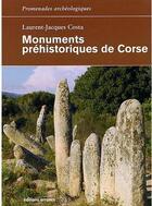Couverture du livre « Monuments préhistoriques de Corse » de Laurent-Jacques Costa aux éditions Errance