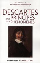 Couverture du livre « Descartes ; des principes aux phénomènes » de Jean-Pierre Clero aux éditions Armand Colin