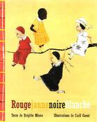 Couverture du livre « Rougejaunenoireblanche » de Cneut, Carll / Minne, Brigitte aux éditions Ecole Des Loisirs