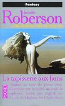 Couverture du livre « La Tapisserie Aux Lions » de Jennifer Roberson aux éditions Pocket