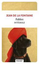 Couverture du livre « Fables ; intégrale » de Jean De La Fontaine aux éditions Pocket