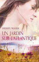 Couverture du livre « Un jardin sur l'Atlantique » de Sherryl Woods aux éditions Harlequin