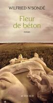 Couverture du livre « Fleur de béton » de Wilfried N'Sonde aux éditions Actes Sud